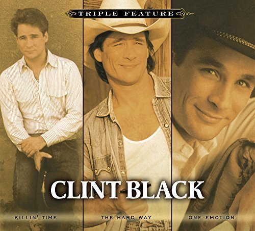 Triple Feature (Killin' Time, The Hard Way, One Emotion) by Clint Black (2009-11-17) (Clint Black Emotion One)