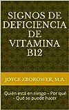 Signos de  Deficiencia de Vitamina B12 --  Quién está en riesgo – Por qué – Qué se puede hacer (Spanish Food and Nutrition Series)