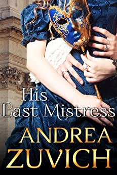 His Last Mistress: The Duke of Monmouth and Lady Henrietta Wentworth by [Zuvich, Andrea]