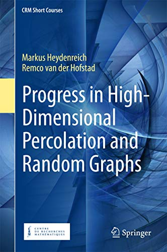 Progress in High-Dimensional Percolation and Random Graphs (CRM Short Courses) (English Edition)