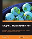 Drupal 7 Multilingual Sites by Kristen Pol (2012-04-18)