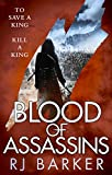 Blood of Assassins: (The Wounded Kingdom Book 2) To save a king, kill a king... (English Edition)