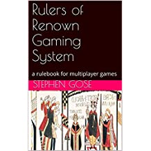 Rulers of Renown Gaming System: a rulebook for multiplayer games (Making Browser Games) (English Edition)