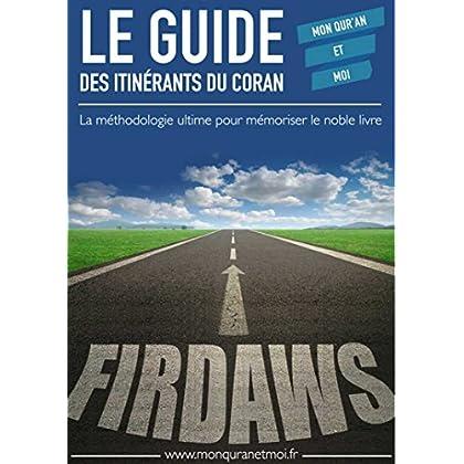 Le guide des itinérants du Coran: La méthodologie ultime pour mémoriser le noble livre