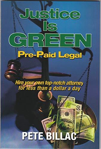 Justice is Green: Pre Paid Legal por Pete Billac