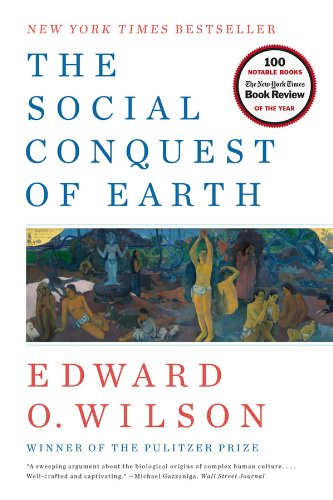 The Social Conquest of Earth por Edward O. Wilson
