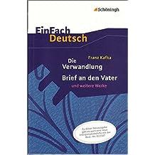 EinFach Deutsch Textausgaben: Franz Kafka: Die Verwandlung, Brief an den Vater und weitere Werke - Neubearbeitung: Gymnasiale Oberstufe