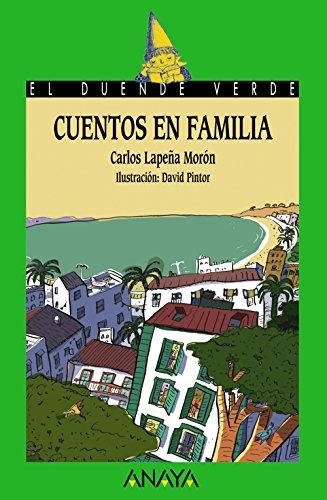 Cuentos en familia (Literatura Infantil (6-11 Años) - El Duende Verde) por Carlos Lapeña Morón