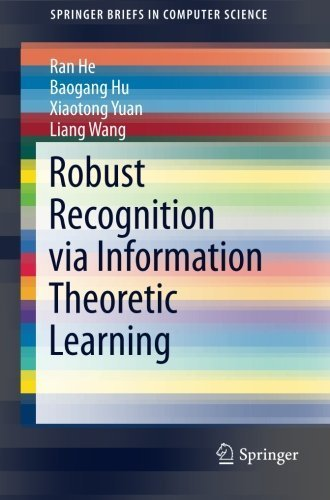 Robust Recognition via Information Theoretic Learning (SpringerBriefs in Computer Science) by He, Ran, Hu, Baogang, Yuan, Xiaotong, Wang, Liang (2014) Paperback