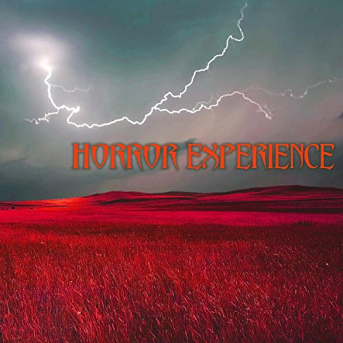 (Horror Experience - Scary Sounds and Creepy Music for a True Night of Terror)