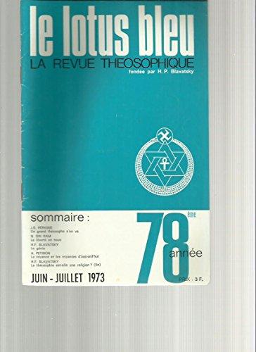 Un grand théosophe s'en va , Sri Ram - Le Génie,H.P. Blavatsky - La théosophie est-elle une religion (fin), Blavatsky - La voyance et les voyantes d'aujourd'hui - La liberté en nous par juin juillet 1973 Le Lotus Bleu revue théosophique fondée par H.P. Blavatsky