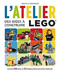 Atelier LEGO - tome 1 - L'Atelier LEGO 1 : Des idées à construire