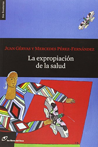 La expropiación de la salud (Sin fronteras) por Juan Gérvas