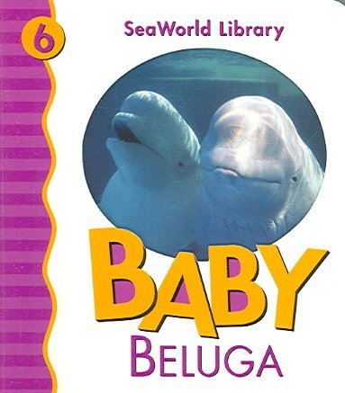[Baby Beluga] (By: Patricia A. Pingry) [published: April, 2006]
