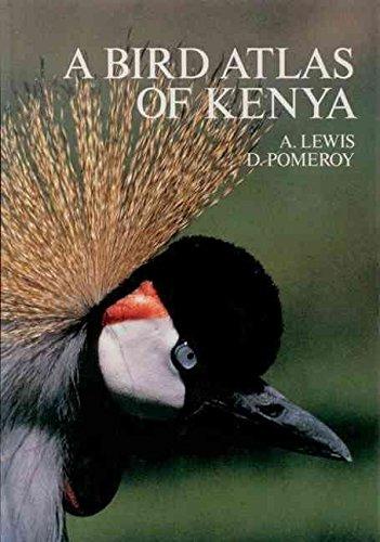 [A Bird Atlas of Kenya] (By: Adrian Lewis) [published: June, 1989]