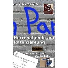 Herrenabende auf Ratenzahlung: Kommissar Kellers vierter Fall (Tatort Märchenland - Kommissar Keller ermittelt 4)