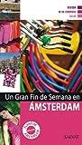 Un gran fin de semana en Ámsterdam (Castellano - Salvat - Turismo - Fin De Semana)