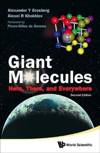 Giant Molecules: Here, There, and Everywhere par  Alexander Y. Grosberg, Alexei R. Khokhlov