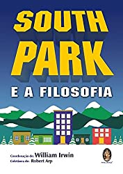 South Park e a Filosofia (Em Portuguese do Brasil)