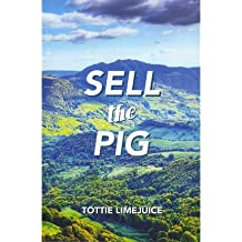 [ SELL THE PIG ] BY Limejuice, Tottie ( AUTHOR )Jan-30-2013 ( Paperback )