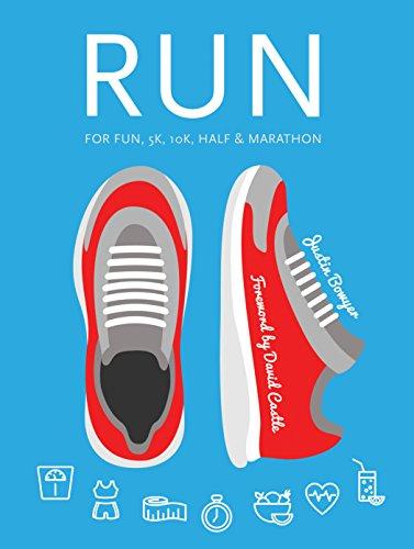 Run: For Fun, 5K, 10K, Half & Marathon (Health & Sport) por Justin Bowyer
