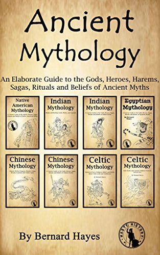 Ancient Mythology: An Elaborate Guide to the Gods, Heroes, Harems, Sagas, Rituals and Beliefs of Ancient Myths (English Edition)