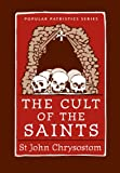 The Cult of the Saints (Popular Patristics Series Book 31)