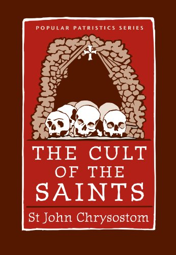 The Cult of the Saints (Popular Patristics Series Book 31) (English Edition)