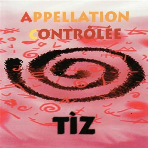 Tiz by Appellation Controllee (2002-01-01)