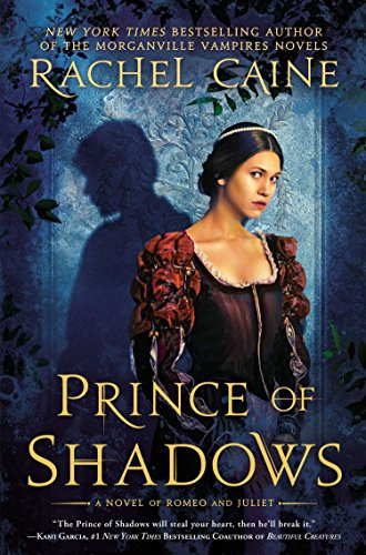 Prince of Shadows: A Novel of Romeo and Juliet