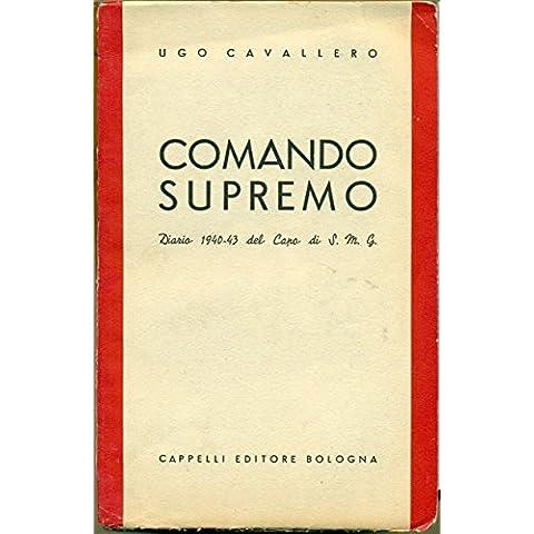 Comando Supremo. Diario 1940-43 del capo di s. m. (Capo Supremo)