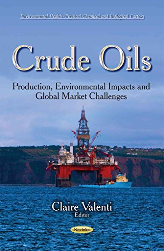 crude-oils-production-environmental-impacts-and-global-market-challenges-edited-by-claire-valenti-pu