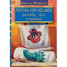 Serie Pintura con volumen nº 1. PINTURA CON VOLUMEN EN PAPEL, TELA Y PIEDRAS (Cp - S. Pintar En Volumen)