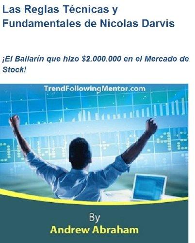 Las Reglas Técnicas y Fundamentales de Nicolas Darvis El Bailarín que hizo 2.000.000 en el Mercado de Stock! (Trend Following Mentor)