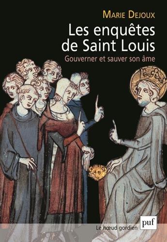 Les enquêtes de Saint Louis. Gouverner et sauver son âme