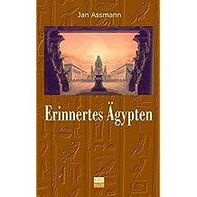Erinnertes Ägypten: Pharaonische Motive in der europäischen Religions- und Geistesgeschichte (Kulturwissenschaftliche Interventionen)