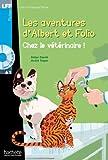 Chez le veterinaire. Les aventures d'Albert et Folio. A1. Con CD Audio formato MP3