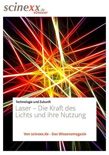 Nadja Podbregar - Laser: Die Kraft des Lichts und ihre Nutzung