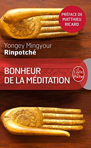 Bonheur de la méditation par Yongey Mingyour Rinpotché