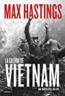 La guerra de Vietnam: Una tragedia épica, 1945-1975 par Hastings