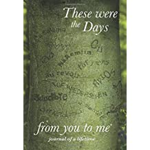 These were the Days : Memory Journal - a touching leaving gift to capture memories and stories (Journals of a Lifetime)