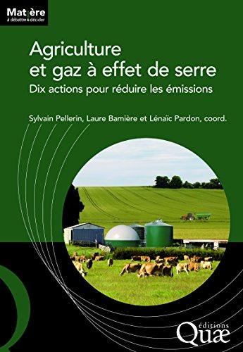 Agriculture et gaz à effet de serre : Dix actions pour réduire les émissions