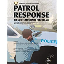 Patrol Response to Contemporary Problems: Enhancing Performance of First Responders Through Knowledge And Experience by John A. Kolman (2006-08-01)