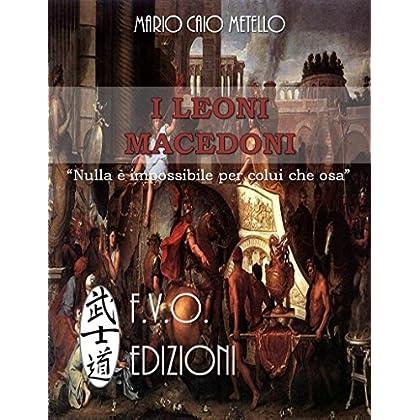 I Leoni Macedoni: Le Guerre Dei Diadochi E L'ascesa Di Antioco