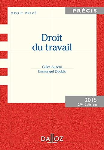Droit du travail. Édition 2015-29 e éd. par Gilles Auzero