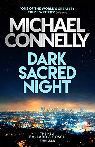 Dark Sacred Night: The Brand New Ballard and Bosch Thriller: A Bosch and Ballard thriller (Detektiv Bosch)