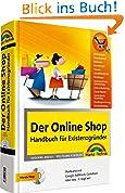 Der Online Shop - Handbuch für Existenzgründer -  Das große erfolgreiche Standardwerk