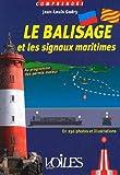 Le balisage et les signaux maritimes - En 230 photos et illustrations