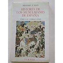 HISTORIA DE LOS MUSULMANES DE ESPAÑA Tomo I Las guerras civiles ( 1982 )
