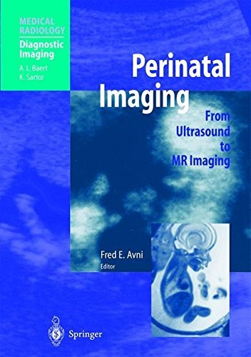 Perinatal Imaging: From Ultrasound to MR Imaging (Medical Radiology) (2002-08-26)